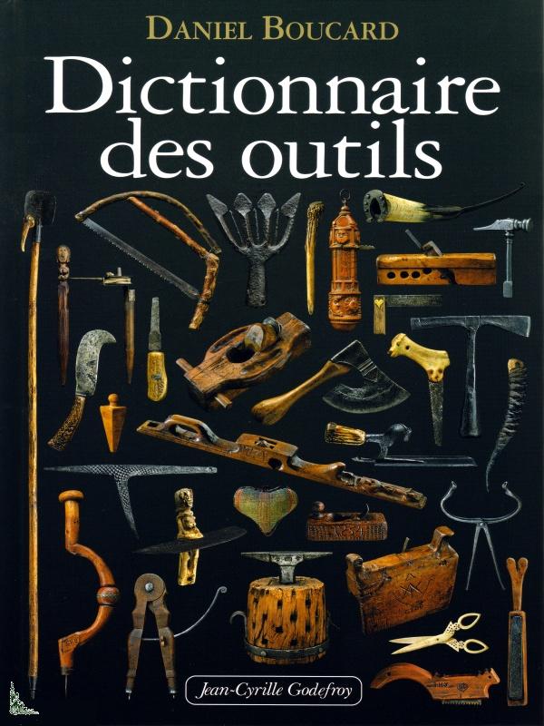 Dictionnaire Des Outils Liberty S Livres